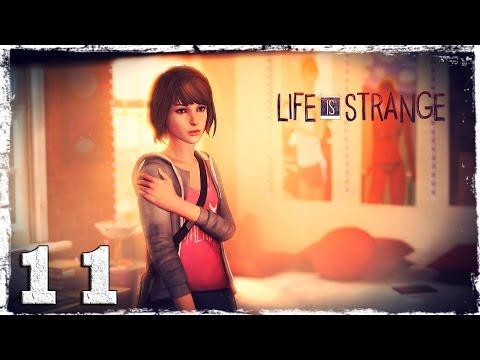Смотреть прохождение игры Life is Strange. #11: Это ее выбор...