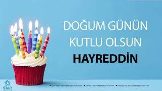 İyi ki Doğdun HAYREDDİN - İsme Özel Doğum Günü Şarkısı