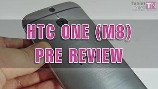HTC One (M8) Pre Review - Tablet-News.com