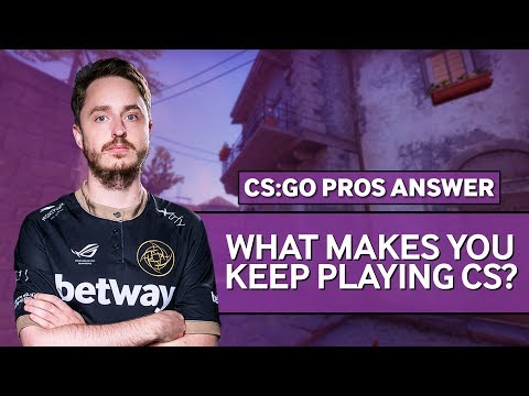 CS:GO Pros Answer: What Makes You Keep Playing CSGO?