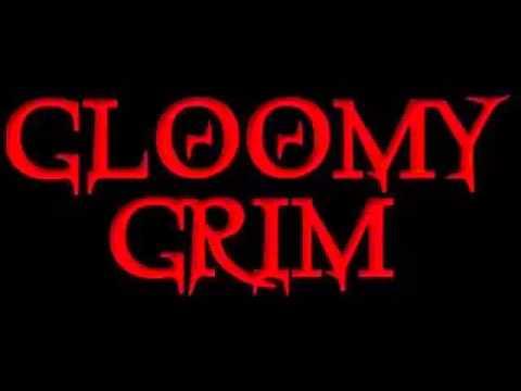 Gloomy Grim   Intro   Born in Fire