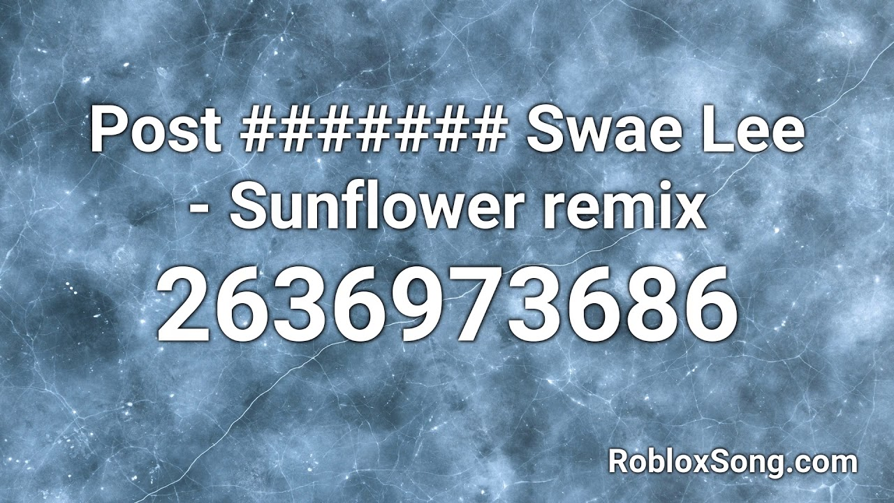 Post Swae Lee Sunflower Remix Roblox Id Roblox Music Code Youtube