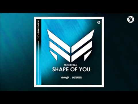 Ed Sheeran - Shape Of You (W&W Festival Mix vs. Hardwell Bigroom Edit)