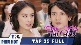 Tập 35 (Tập cuối)   Phim Trung Quốc Thái Lan Lồng Tiếng