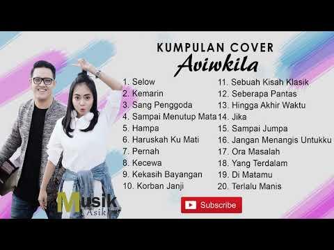Kumpulan Cover #Aviwkila terbaru 2018 ( Selow, Kemarin, Sampai Menutup Mata)