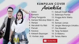 Kumpulan Cover #Aviwkila terbaru 2018 ( Selow, Kemarin, Sampai Menutup Mata) MP3