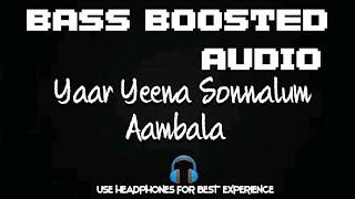 Yaar Yeena Sonnalum   Aambala   BASS BOOSTED AUDIO  