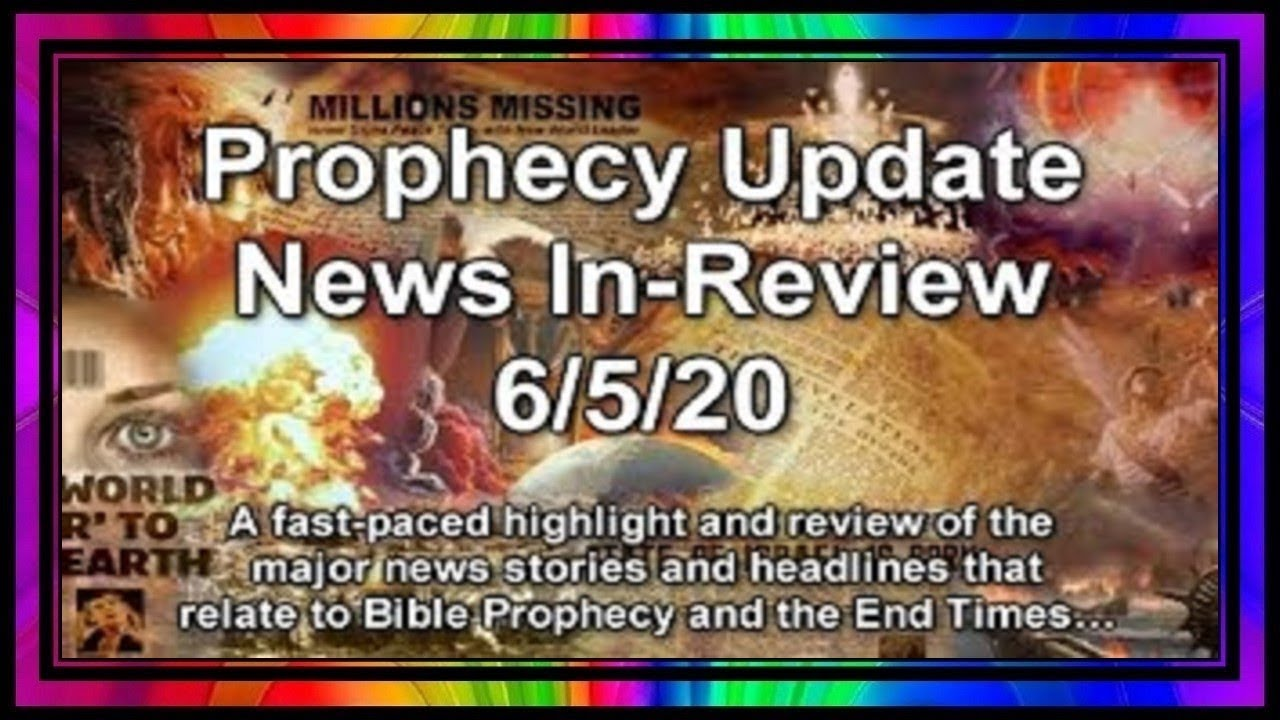 Prophecy Update End Times News Headlines ~ 6/5/20.