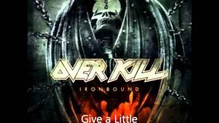 Overkill - Give a Little