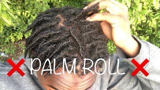 •DREADLOCK JOURNEY• Why I DON'T Palm Roll RETWIST