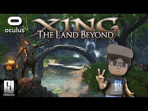 UNDERATED VR GEMS OF 2017! - XING: THE LAND BEYOND // Oculus + Touch // GTX 1060 (6GB)