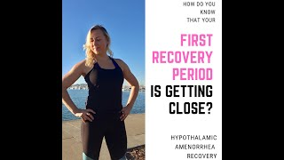 Hypothalamic Amenorrhea Recovery: 4 Signs That Your First Recovery Period Is Getting Close!