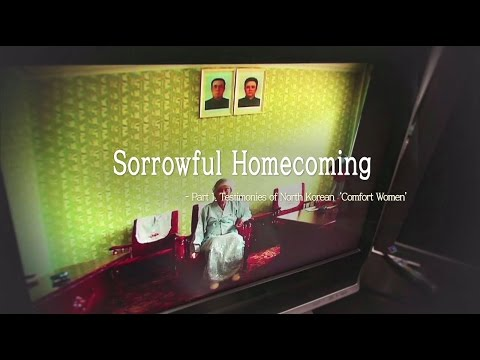 [ENG SUB] Sorrowful Homecoming Part 1 - 'comfort women' victims by the japanese army
