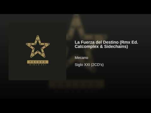Mecano - La Fuerza del Destino (Rmx Ed. Catcomplex & Sidechains)