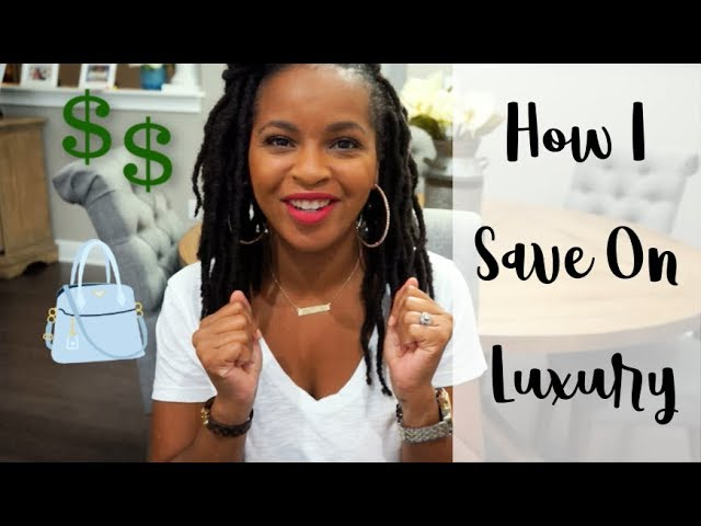 How I Save on Luxury & A Reveal