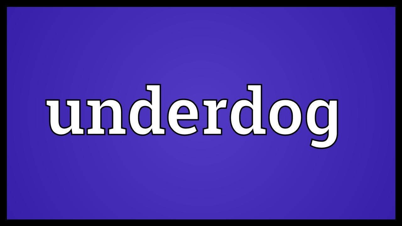 Underdog Definition