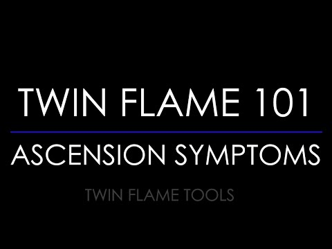 TWIN FLAME 101 : ACROSS THE BOARD ASCENSION SYMPTOMS