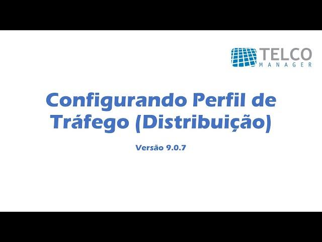 [TUTORIAL] Configurando Perfil de Tráfego no TRAFip - Distribuição