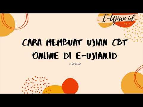 Cara Membuat Ujian CBT Online di E-ujian.id