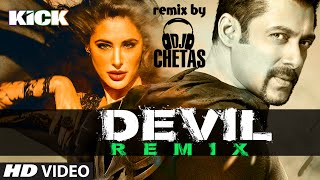 OFFICIAL: Devil-Yaar Naa Miley (REMIX) | DJ Chetas | Salman Khan | Yo Yo Honey Singh | Kick