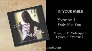 IN YOUR SMILE ~ YVONNE J