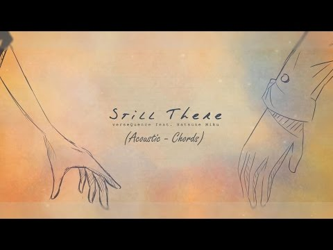 VerseQuence - Still There ft. 初音ミク [V3 Eng] (Acoustic - Chords)