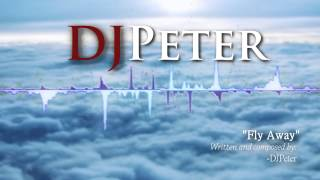 Download Djpeter Original - Fly Away MP3 song and Music Video