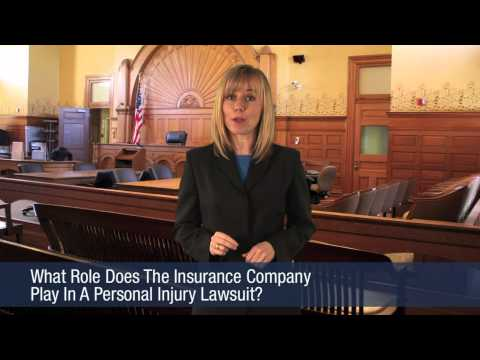 What Role Does The Insurance Company Play In A Personal Injury Lawsuit