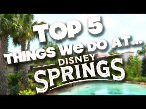 DISNEY SPRINGS - TOP 5 THINGS WE DO - WALT DISNEY WORLD
