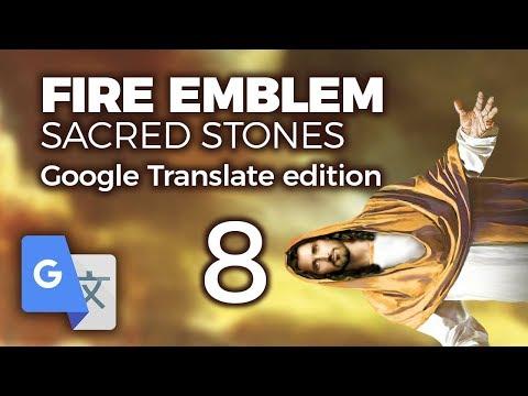 "Part 8: Google Translated Fire Emblem 8 - ""Horizontal Jesus"""