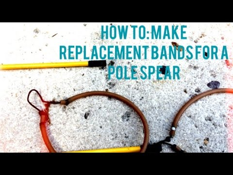 How To: Make Replacement Bands for a Pole Spear