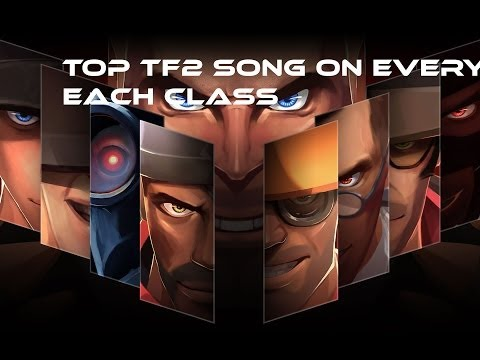 TF2 Best song on every class with NISLT frag clips