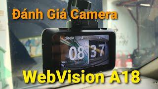 Đánh giá Camera hành trình WebVision A18 có tốt như lời đồn