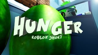 Hunger - A ROBLOX Short