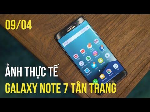 Galaxy Note 7 tân trang lộ ảnh thực tế, Samsung rục rịch làm Galaxy S9