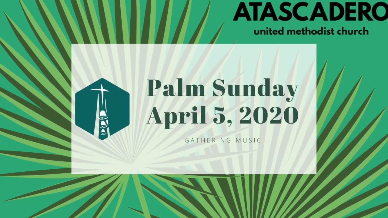 Palm Sunday Worship April 5 2020 Youtube