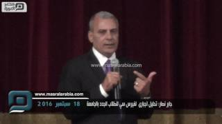 مصر العربية   جابر نصار: لن نتأخر عن علاج أي طالب بالجامعة