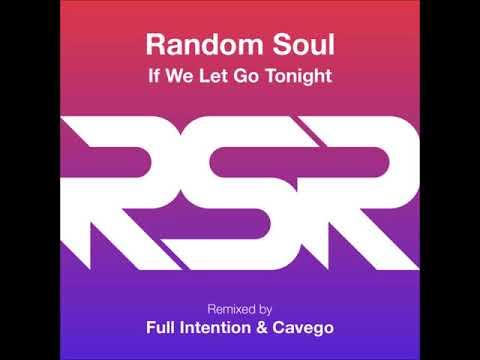 Random Soul - If We Let Go Tonight (Extended)