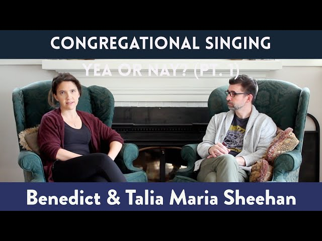 Congregational Singing: Yea or Nay? Part 1