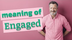 Engaged | Meaning of engaged