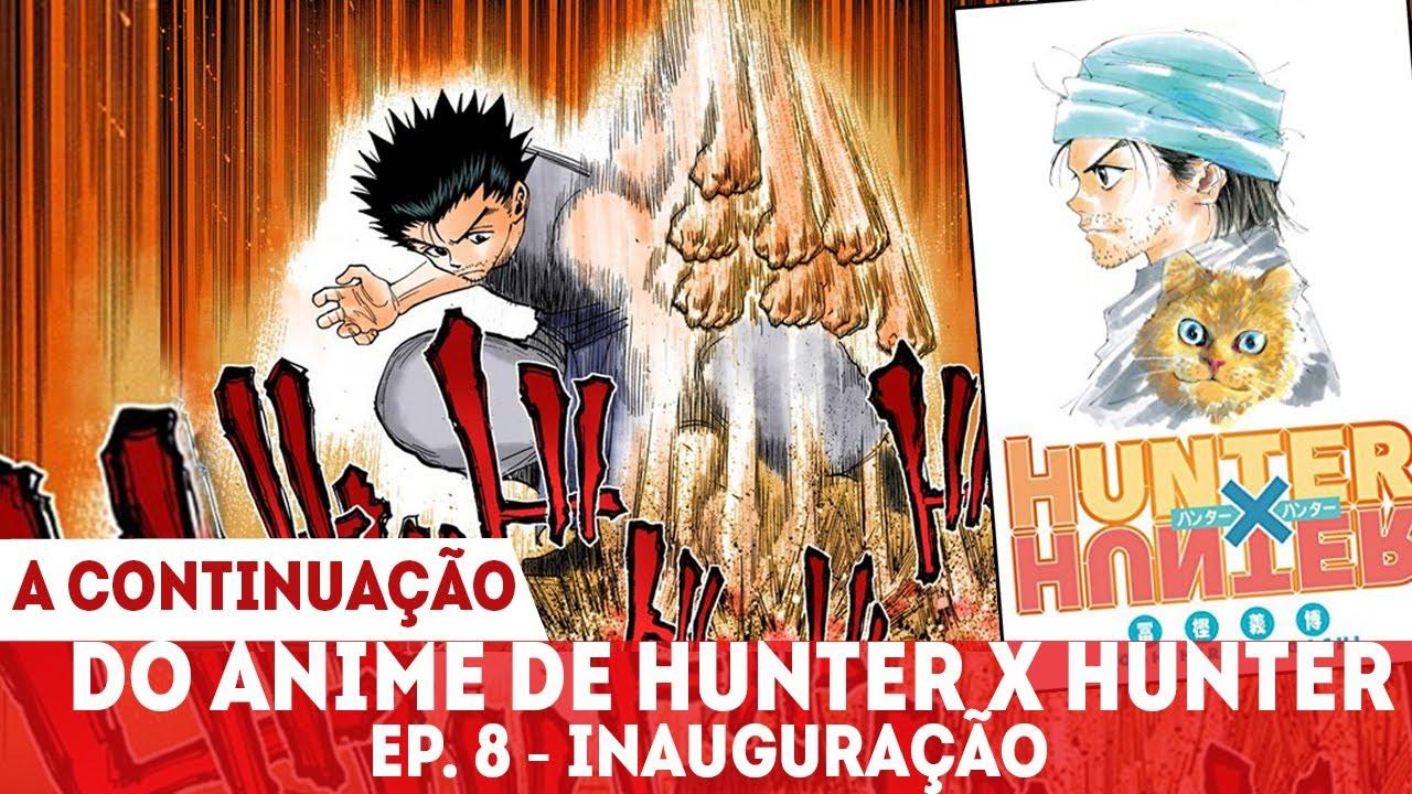 A CONTINUAÇÃO DO ANIME DE HUNTER X HUNTER EPISÓDIO 8 - INAUGURAÇÃO