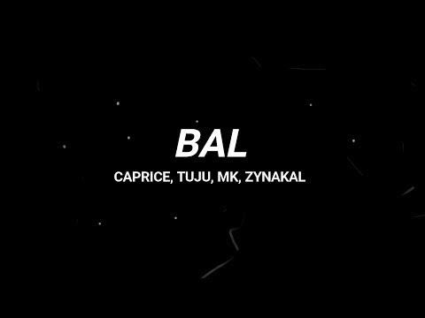 BAL - Caprice, MK, Tuju, Zynakal (Lyric Video)