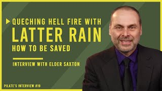 Quenching Hellfire with LATTER RAIN! How to be Saved? | Interview with Tim Saxton: White Horse Media