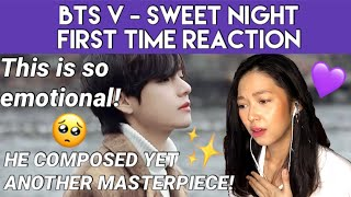 BTS V 'SWEET NIGHT' (Itaewon Class OST)   REACTION (Another lullaby added to my playlist 🎶💜)