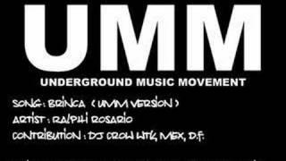 Brinca - Ralphi Rosario - UMM, UC, Hard Underground