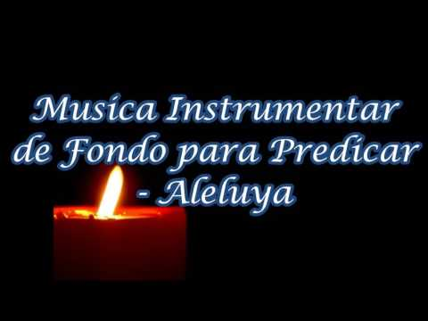 Musica Instrumental de Fondo para Predicar  - Aleluya