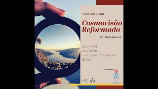 Séries de Estudos UMP - Betânia: Cosmovisão Reformada - Rev. Paulo Gustavo