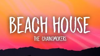 The Chainsmokers Beach House (Lyrics)