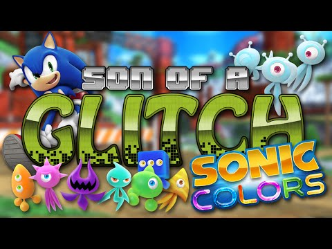 Sonic Colors Glitches - Son of a Glitch - Episode 56