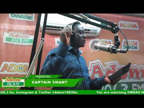 DWASO NSEM FABƐWƆSO WITH CAPTAIN SMART on Adom FM (20-8-18)